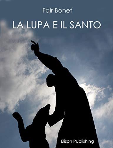 Amazon.com: La lupa e il santo (Italian Edition) eBook: Fair ...