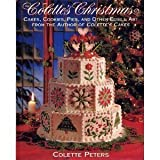 Colette's Christmas/Cakes, Cookies, Pies and Other Edible Art from the Author of Colette's Cakes