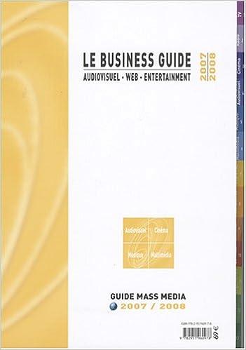 Livre Le Business Guide 2007-2008 : Audiovisuel - Web - Entertainment pdf, epub