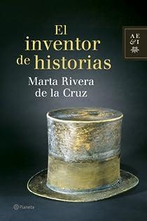 El inventor de historias par Rivera de la Cruz