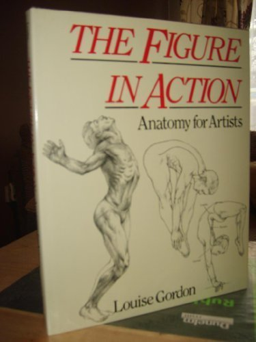 Figure in Action: Anatomy for the Artist