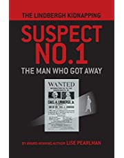 The Lindbergh Kidnapping Suspect No. 1: The Man Who Got Away