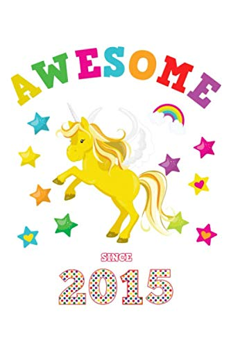 Awesome Since 2015: Unicorn 4 x 4 Quadrille Squared Coordinate Grid Paper | Glossy Magical White Cover for Girls Born in '15 | Math & Science Exercise ... Students | Four squares per inch graph pages