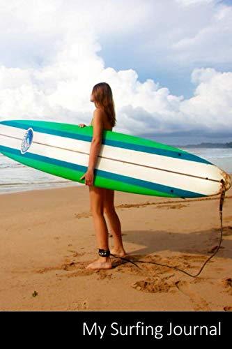 My Surfing Journal: Surf, Chica, Femenino, Surfer Cuaderno / Diario / Libro de escritura / Notas - 6 x 9 pulgadas (15.24 x 22.86 cm), 150 páginas, superficie brillante.