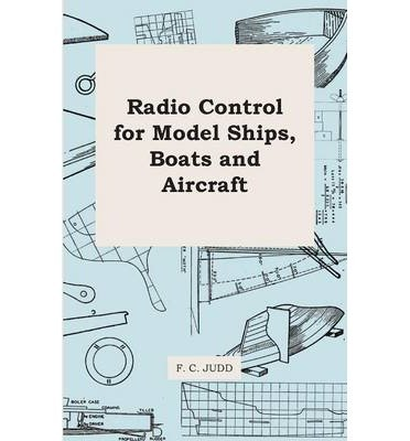 [ Radio Control for Model Ships, Boats and Aircraft ] By Judd, F C ( Author ) [ 2011 ) [ Paperback ] ePub fb2 ebook