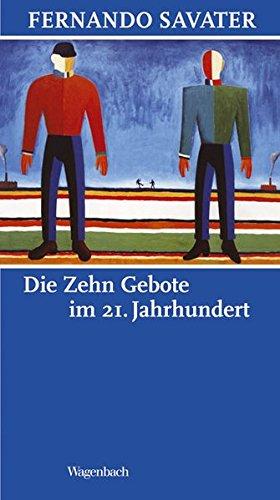 Die Zehn Gebote im 21. Jahrhundert (Allgemeines Programm - Sachbuch)