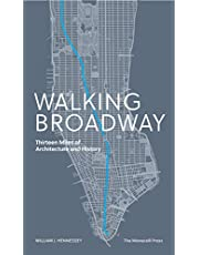 Walking Broadway: Thirteen Miles of Architecture and History