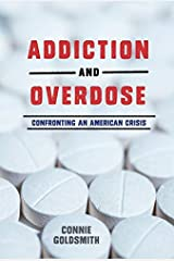 Addiction and Overdose: Confronting an American Crisis Kindle Edition