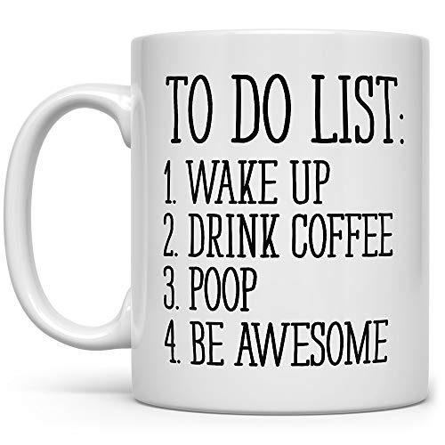 To Do List Wake Up Drink Coffee Poop Be Awesome