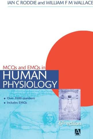 MCQs & EMQs in Human Physiology, 6th edition (Medical Finals Revision Series)