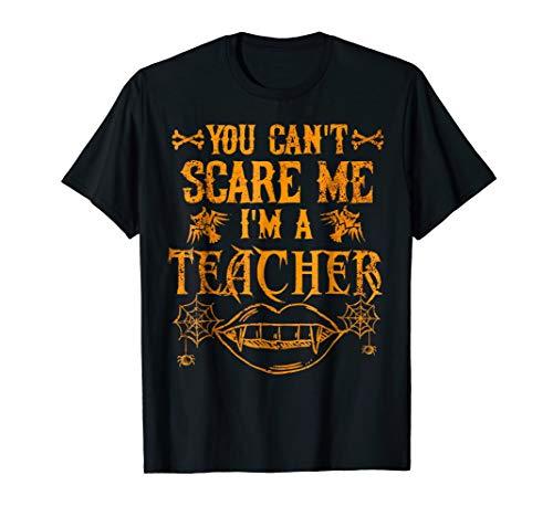 You Cant Scare Me Im a Teacher Halloween