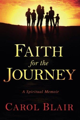 Faith for the Journey: A Spiritual Memoir