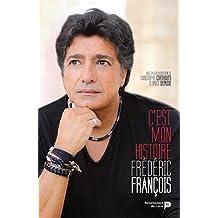FRÉDÉRIC FRANÇOIS : C'EST MON HISTOIRE