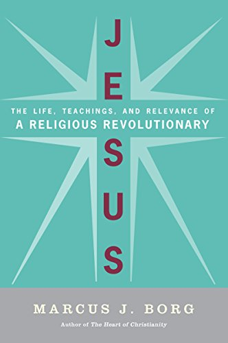 Jesus: Uncovering the Life, Teachings, and Relevance of a Religious Revolutionary cover