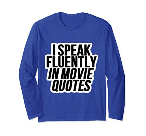 Unisex I Speak Fluently In Movie Quotes  Watch Lot Of Movies Tshirt Large Royal Blue