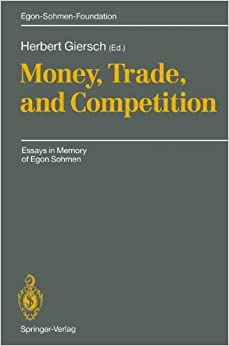 Book Money, Trade, and Competition: Essays in Memory of Egon Sohmen (Publications of the Egon-Sohmen-Foundation)
