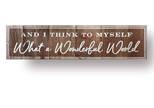 Accessories Wonderful World - and I Think to Myself What a Wonderful World Sign- 7x30 on Authentic Natural Cedar