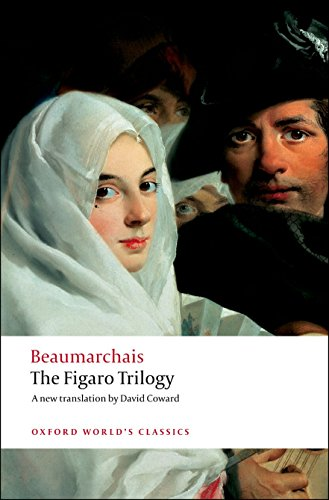 The Figaro Trilogy: The Barber of Seville, The Marriage of Figaro, The Guilty Mother (Oxford World's Classics)