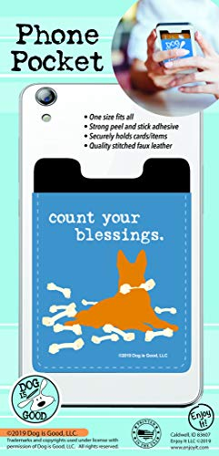 Enjoy It Dog is Good Count Your Blessings Phone Pocket - Peel and Stick Phone Wallet Credit Card Holder for Smartphones