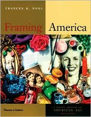 Framing America: A Social History of American Art 2nd (second) edition Text Only by Thames & Hudson