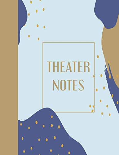 Theater Notes: 8.5 x 11