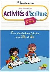 Activités d'écriture : Pour s'entraîner à écrire avec Lila et Noé, à partir de 5 ans