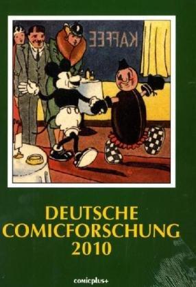 Deutsche Comicforschung 2010/Band 6 Gebundenes Buch – Dezember 2009 Eckart Sackmann Dietrich Grünewald Harald Havas Harald Kiehn