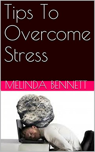 Tips To Overcome Stress (English Edition)