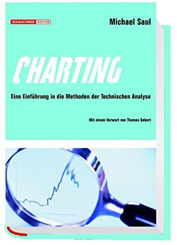 Charting. Eine Einführung in die Methoden der technischen Analyse