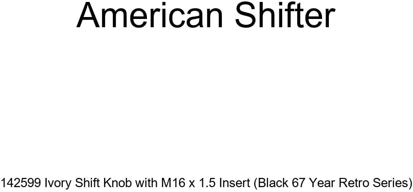 Black 67 Year Retro Series American Shifter 142599 Ivory Shift Knob with M16 x 1.5 Insert