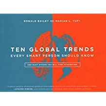 Ten Global Trends Every Smart Person Should Know: And Many Others You Will Find Interesting