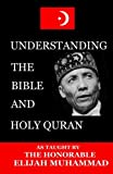 Understanding the Bible and Holy Qur'an As taught by the Honorable Elijah Muhammad