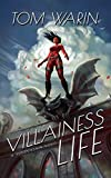 Villainess Life: A LitRPG Supervillain Novel