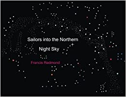 Sailors Into The Northern Night Sky Francis Redmond 9781519256850