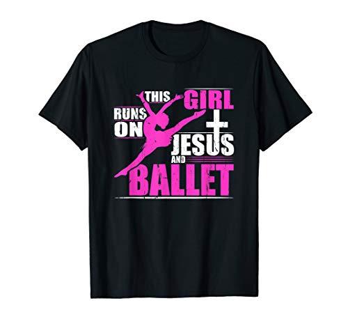 This Girl Runs On Jesus And Ballet T Shirt Christian Dance