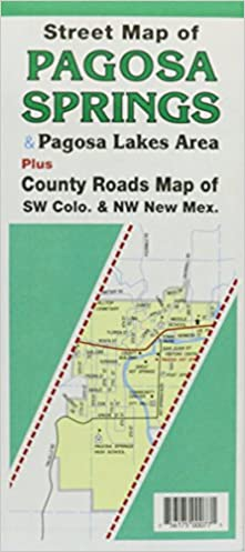 Street Map of Pagosa Springs & Pagosa Lakes Area: North Star Mapping ...
