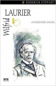 Wilfrid Laurier (Quest Biography) by Roderick Stewart (2002-01-01)