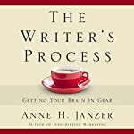 The Writer's Process: Getting Your Brain in Gear | Anne Janzer