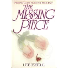 The Missing Piece: Finding God's Peace for Your Past by Lee Ezell (1986-01-01)