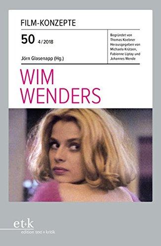 Wim Wenders (Film-Konzepte) Taschenbuch – 1. April 2018 Jörn Glasenapp Thomas Koebner Michaela Krützen Fabienne Liptay