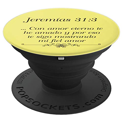 Cita Biblica Jeremias 31:3 Con amor eterno te he amado y... - PopSockets Grip and Stand for Phones and Tablets (Con Amor Eterno Te He Amado Cita Biblica)