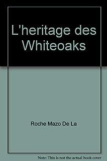 Les Jalna [05] : L'héritage des Whiteoaks, De La Roche, Mazo