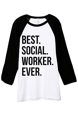 Best Social Worker Ever Unisex 3/4 Sleeves Baseball Raglan T-Shirt Tee White Black (Worker Womens Raglan)