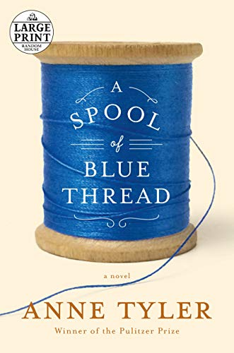 A Spool of Blue Thread: A novel (Random House Large Print)