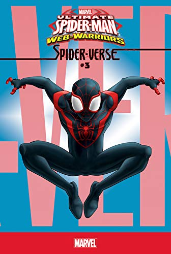 Spider-verse 3 (Ultimate Spider-man Web-warriors) (Ultimate Spider Man Web Warriors Spider Verse)