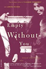 Empty Without You: The Intimate Letters Of Eleanor Roosevelt And Lorena Hickok Paperback