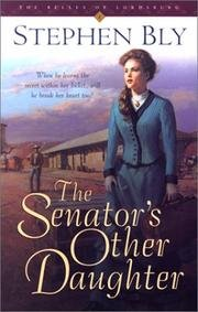 The Senator's Other Daughter - Belles Of Lordsburg, Book 1 PDF