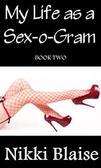 My Life as a Sex-o-Gram: Book Two by [Blaise, Nikki]