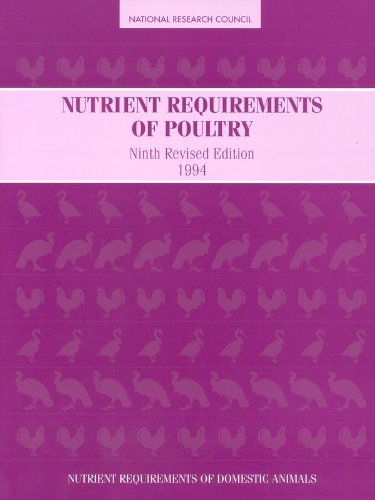 Nutrient Requirements of Poultry: Ninth Revised Edition, 1994 (Nutrient Requirements of Domestic Animals)