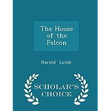 The House of the Falcon - Scholar's Choice Edition